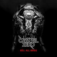 ChannelZero-KillAllKings