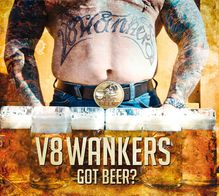 V8Wankers - Got Beer